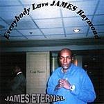 James Eternal Everybody Luvs James Raymond