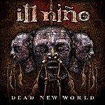 Ill Niño Dead New World