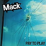 Mack Pay To Play