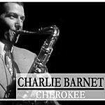 Charlie Barnet Cherokee