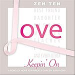 Zen Ten Keepin' On (A Song Of Hope For Breast Cancer Survivors)