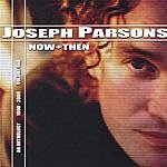 Joseph Parsons Now & Then, Vol. 1 (1990-2000)
