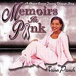 Trina Preach Memoirs In Pink: A Breast Cancer Journey Through Song
