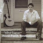 Patrick Thompson Front Porch Troubadour