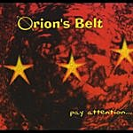 Orion's Belt Pay Attention...