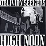 Oblivion Seekers High Noon