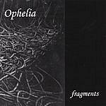 Ophelia Fragments
