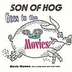Son Of Hog Goes To The Movies