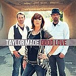 Taylor Made Good Love