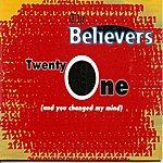 The Believers Twenty One