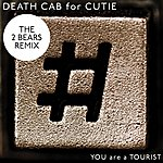 Death Cab For Cutie You Are A Tourist (The 2 Bears Remix)