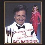 Sal Rainone Champagne Wishes And Caviar Dreams