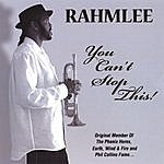 Rahmlee You Can't Stop This