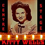 Kitty Wells Centre Stage