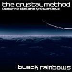 Crystal Method Black Rainbows