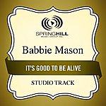 Babbie Mason It's Good To Be Alive (Studio Track)