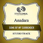 Anadara Song Of My Surrender (Studio Track)