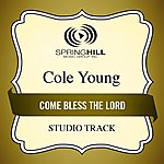 Cole Young Come Bless The Lord (Studio Track)