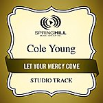 Cole Young Let Your Mercy Come (Studio Track)