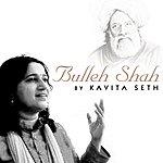 Kavita Seth Bulleh Shah By Kavita Seth