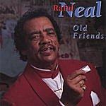 Raful Neal Old Friends