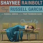 Shaynee Rainbolt Charmed Life: Shaynee Rainbolt Sings Russell Garcia