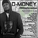 D Money #90dayinvasion (Day 1-18)