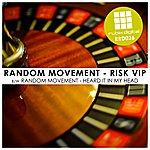 Random Movement Risk Vip / Heard It In My Head