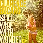 Clarence Bucaro Still Wide With Wonder Ep