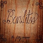 Banditos The Filthy Sessions