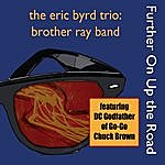 Eric Byrd Further On Up The Road