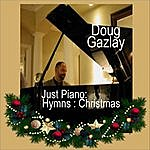 Doug Gazlay Just Piano Hymns: Christmas