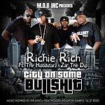 Richie Rich City On Some Bullshit (Feat. The Hoodstarz & Zar The Dip)