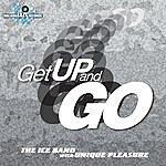 Ice Get Up & Go (Feat. Unique Pleasure)