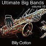Billy Cotton & His Band Ultimate Big Bands-Billy Cotton & His Orchestra-Vol. 10