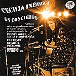 Cecilia Cecilia Inédita - En Concierto (Remastered)