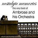 Ambrose & His Orchestra Nostalgic Memories-The Very Bext Of Ambrose And His Orchestra-Vol. 104