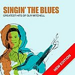 Guy Mitchell Singin' The Blues - Greatest Hits Of Guy Mitchell (New Edition)