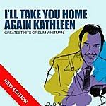 Slim Whitman I'll Take You Home Again Kathleen - Greatest Hits Of Slim Whitman (New Edition)