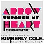 Eddie Amador Arrow Through My Heart Remixes Part 1