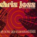 Chris Joss No Play No Work