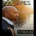 Joe Jones In This Place - Single
