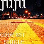 Ju-Ju Code 831 - Single