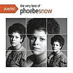 Phoebe Snow Playlist: The Very Best Of Phoebe Snow