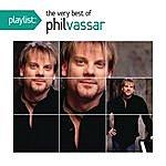 Phil Vassar Playlist: The Very Best Of Phil Vassar