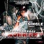 Young Savage Work Em - Single
