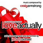 Craig Armstrong Love Actually (Piano Music From The Motion Picture) Relaxing Piano, Romantic Piano, Classical Piano, Movie Theme - Single