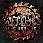 Whitechapel Recorrupted