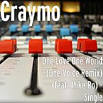 Craymo One Love One World (One Voice Remix) (Feat. Mike Ro) - Single