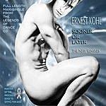 Ernest Kohl Sooner Or Later